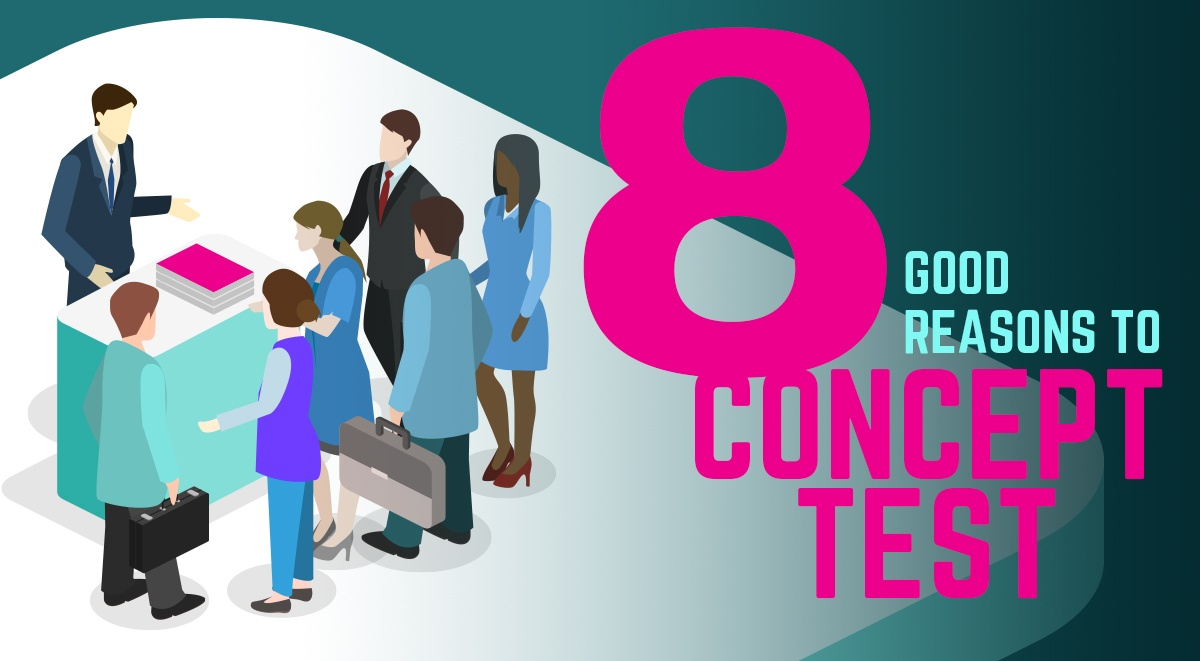 8 Great Reasons to Concept Test