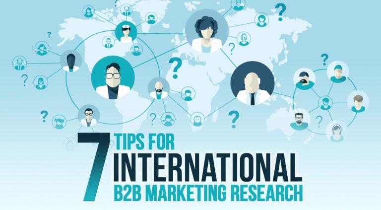 7 Tips for International B2B Marketing Research