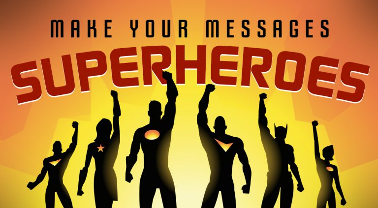 Answering These 6 Questions Will Make Your Messages Superheroes