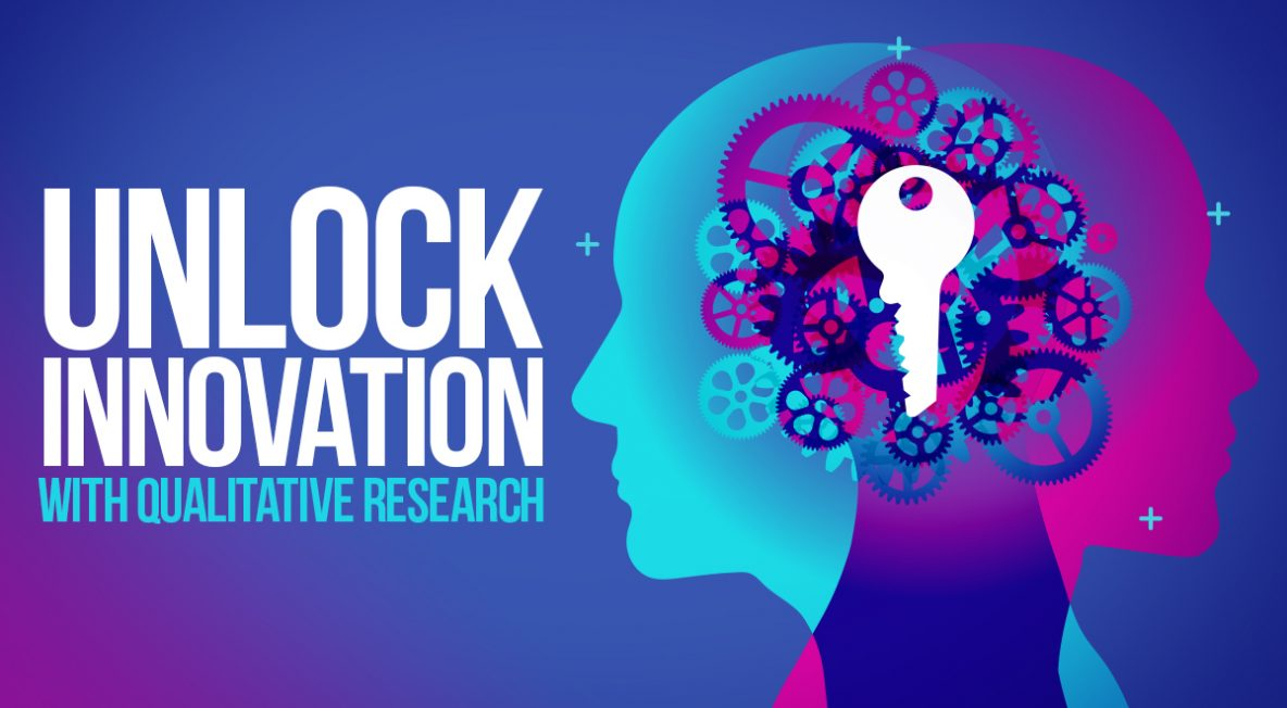 Unlocking Innovation with Qualitative Research