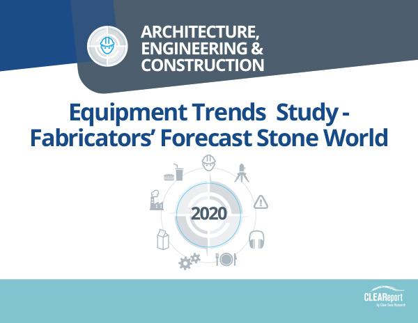 2020 Equipment Trends Study – Fabricators' Forecast Stone World