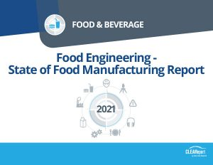 Food Engineering - State of Food Manufacturing Report